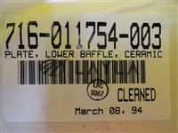 716-011754-003/-/Ceramic Lower Baffle Plate 716117543 New Surplus